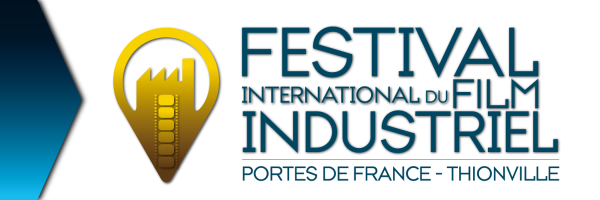 Festival International du Film Industriel - Portes de France-Thionville © édition 2019